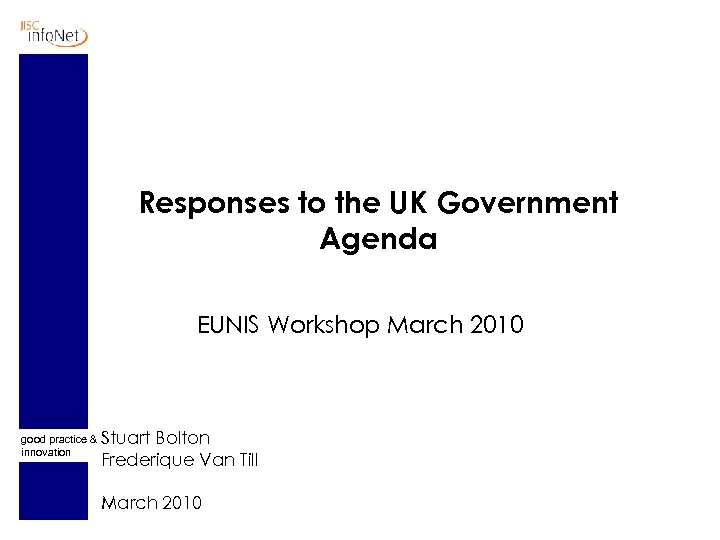 Responses to the UK Government Agenda EUNIS Workshop March 2010 good practice & innovation