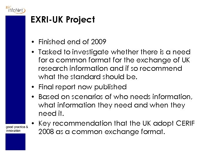EXRI-UK Project good practice & innovation • Finished end of 2009 • Tasked to