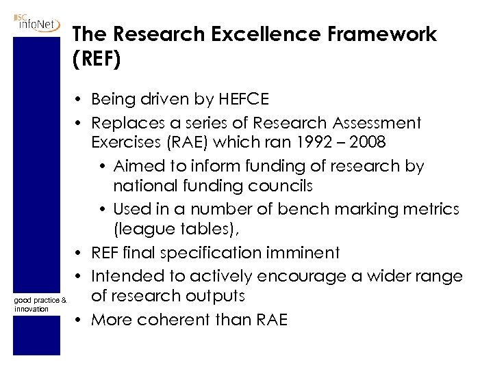 The Research Excellence Framework (REF) good practice & innovation • Being driven by HEFCE