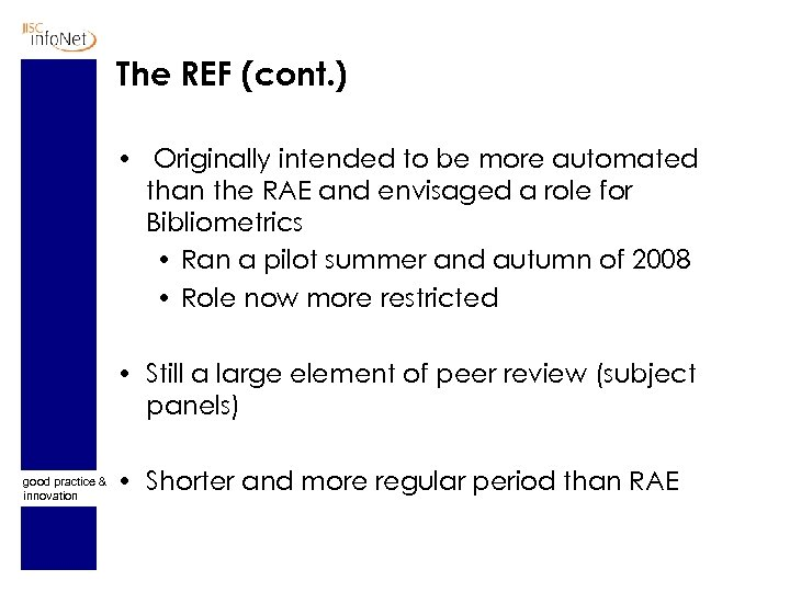The REF (cont. ) • Originally intended to be more automated than the RAE