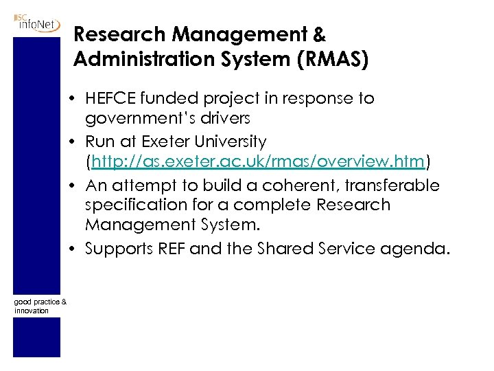 Research Management & Administration System (RMAS) • HEFCE funded project in response to government's