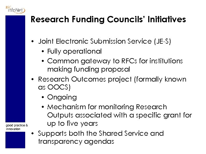Research Funding Councils' Initiatives good practice & innovation • Joint Electronic Submission Service (JE-S)