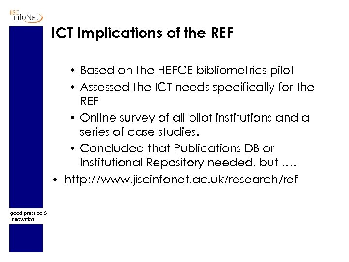 ICT Implications of the REF • Based on the HEFCE bibliometrics pilot • Assessed