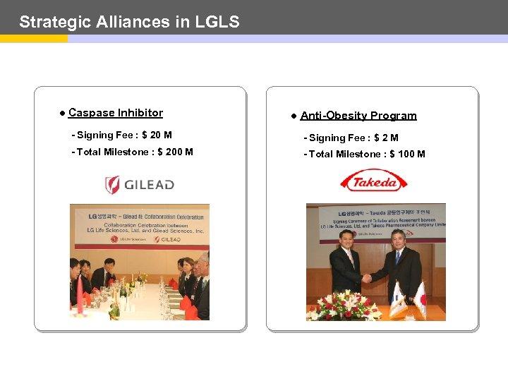 Strategic Alliances in LGLS l Caspase Inhibitor l Anti-Obesity Program - Signing Fee :