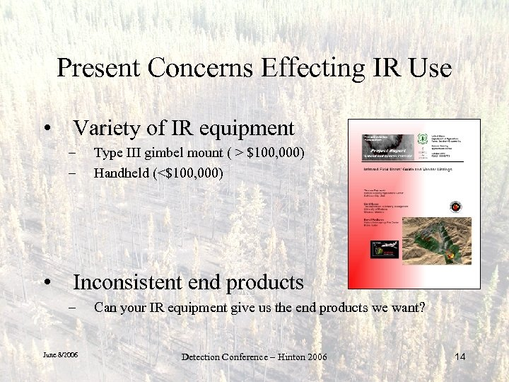 Present Concerns Effecting IR Use • Variety of IR equipment – – Type III