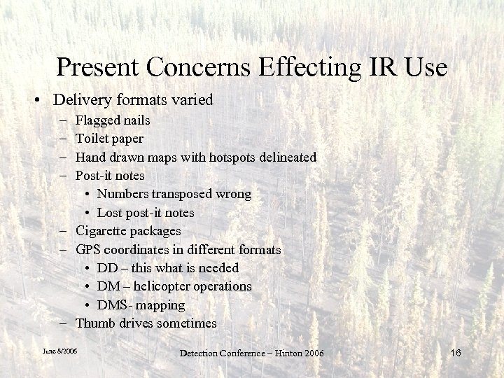 Present Concerns Effecting IR Use • Delivery formats varied – – Flagged nails Toilet