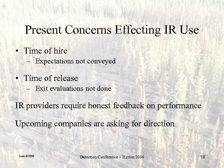 Present Concerns Effecting IR Use • Time of hire – Expectations not conveyed •
