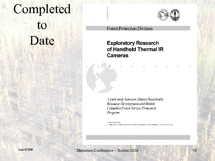Completed to Date June 8/2006 Detection Conference – Hinton 2006 19