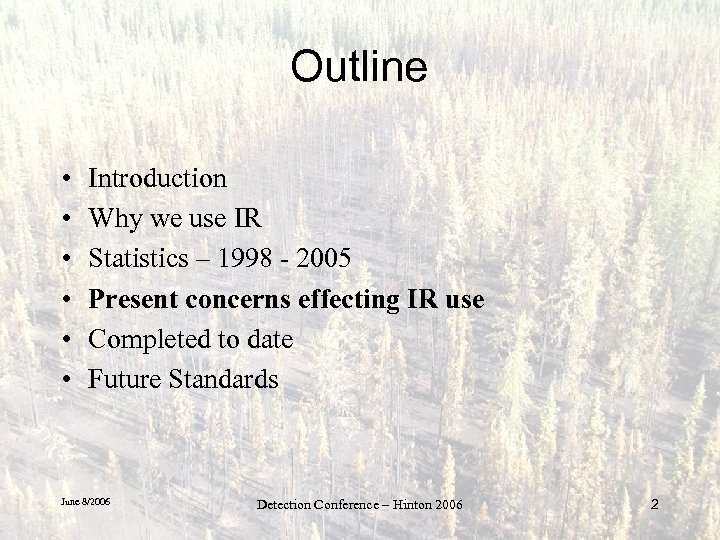 Outline • • • Introduction Why we use IR Statistics – 1998 - 2005