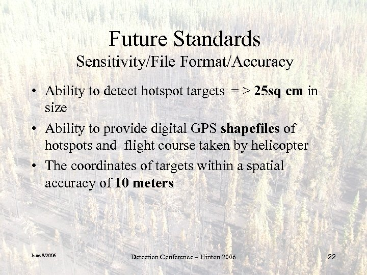 Future Standards Sensitivity/File Format/Accuracy • Ability to detect hotspot targets = > 25 sq
