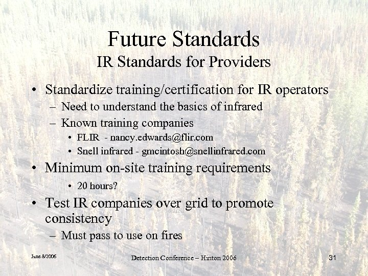 Future Standards IR Standards for Providers • Standardize training/certification for IR operators – Need