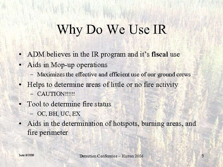 Why Do We Use IR • ADM believes in the IR program and it's