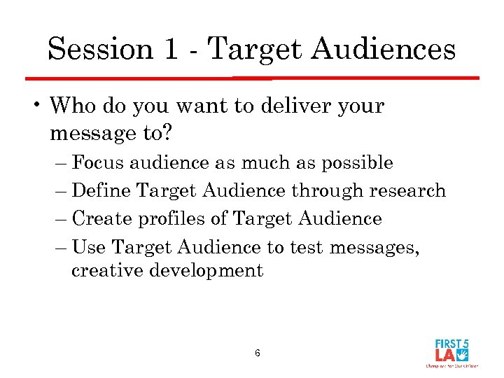 Session 1 - Target Audiences • Who do you want to deliver your message
