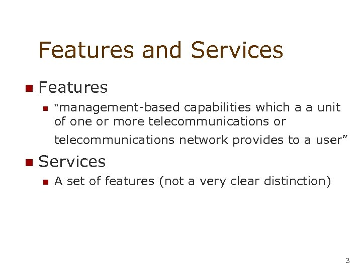 """Features and Services n Features n """"management-based capabilities which a a unit of one"""