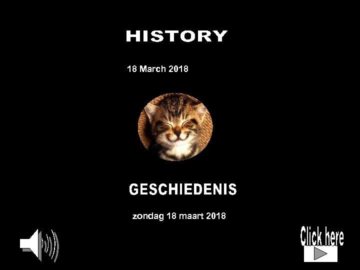 18 March 2018 zondag 18 maart 2018