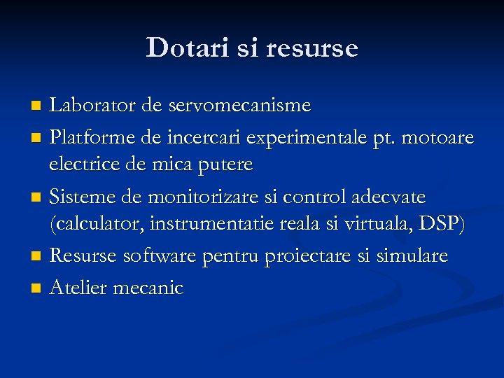 Dotari si resurse Laborator de servomecanisme n Platforme de incercari experimentale pt. motoare electrice