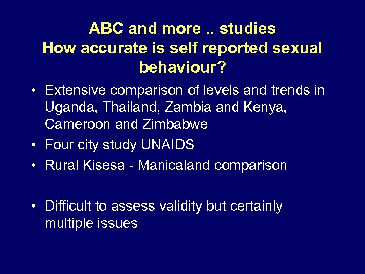 ABC and more. . studies How accurate is self reported sexual behaviour? • Extensive
