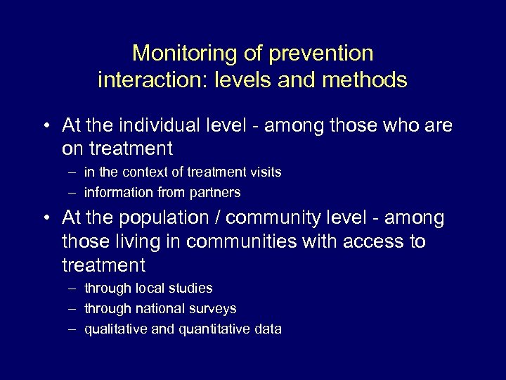 Monitoring of prevention interaction: levels and methods • At the individual level - among