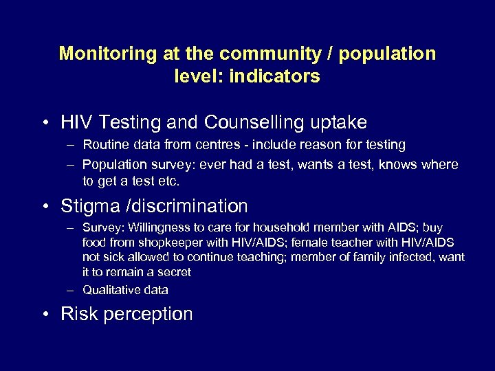Monitoring at the community / population level: indicators • HIV Testing and Counselling uptake