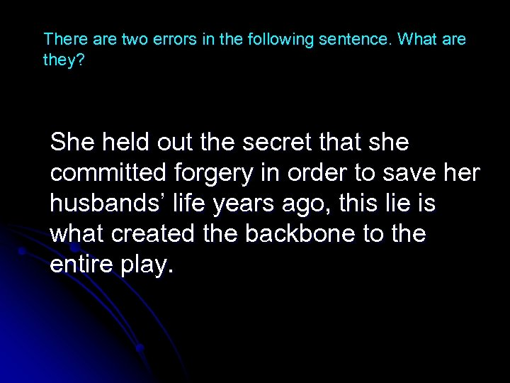 There are two errors in the following sentence. What are they? She held out
