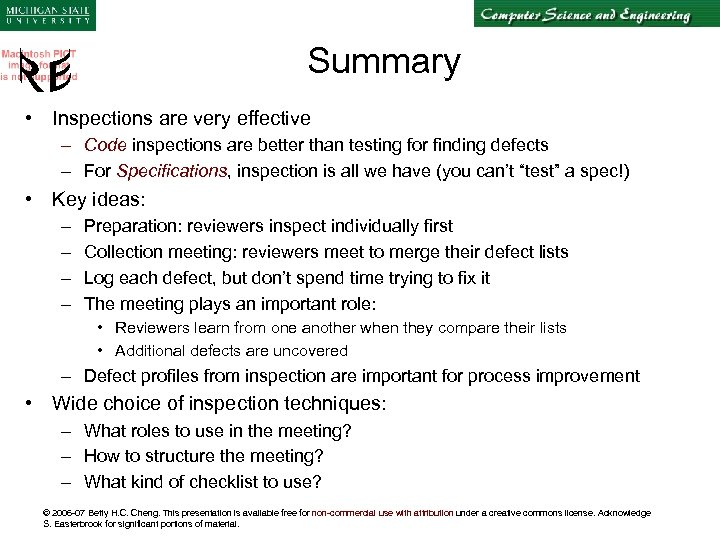 Summary • Inspections are very effective – Code inspections are better than testing for