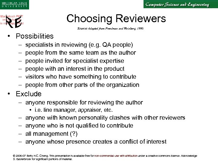 Choosing Reviewers Source: Adapted from Freedman and Weinberg, 1990. • Possibilities – – –