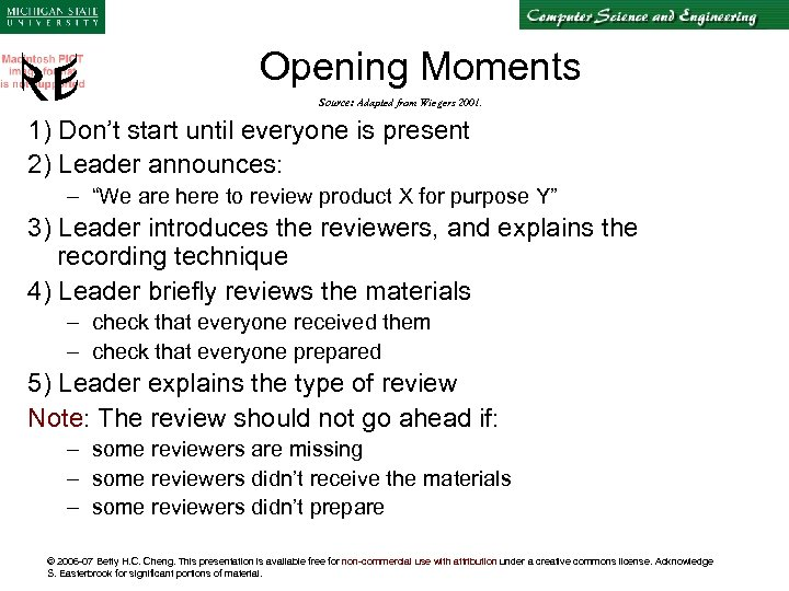 Opening Moments Source: Adapted from Wiegers 2001. 1) Don't start until everyone is present