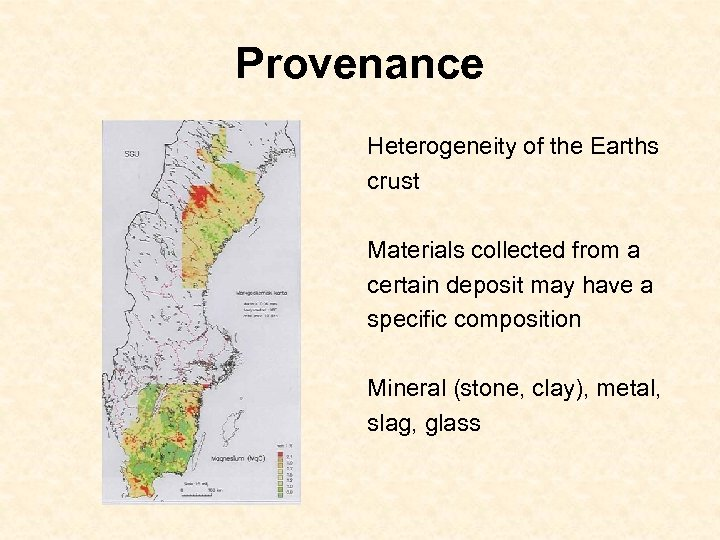 Provenance Heterogeneity of the Earths crust Materials collected from a certain deposit may have