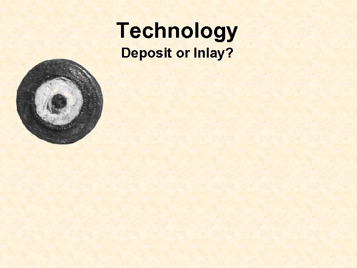 Technology Deposit or Inlay?