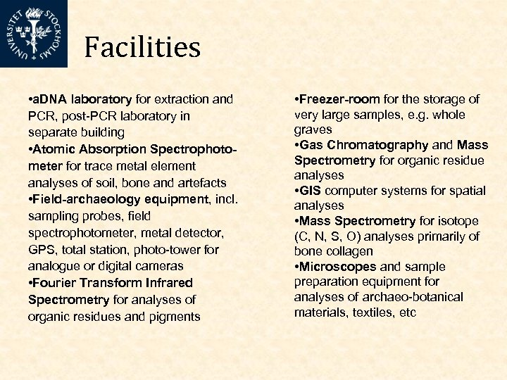 Facilities • a. DNA laboratory for extraction and PCR, post-PCR laboratory in separate building