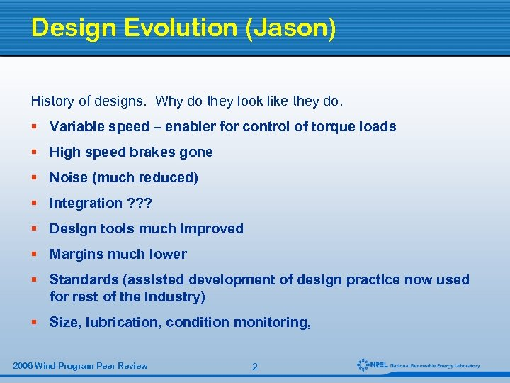 Design Evolution (Jason) History of designs. Why do they look like they do. §