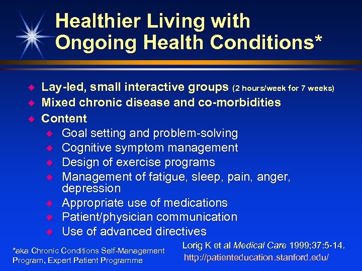 Healthier Living with Ongoing Health Conditions* u u u Lay-led, small interactive groups (2