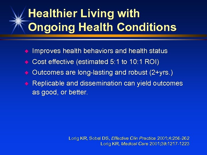 Healthier Living with Ongoing Health Conditions u Improves health behaviors and health status u