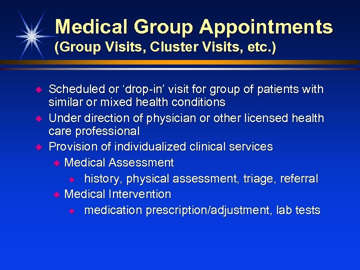 Medical Group Appointments (Group Visits, Cluster Visits, etc. ) u u u Scheduled or