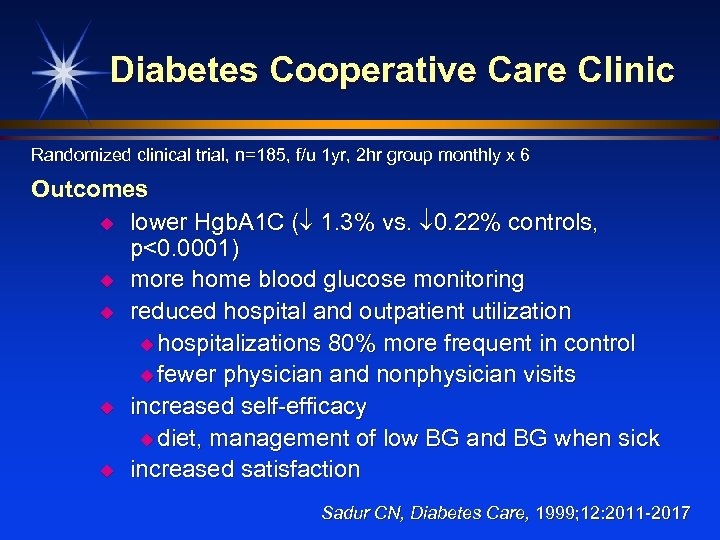 Diabetes Cooperative Care Clinic Randomized clinical trial, n=185, f/u 1 yr, 2 hr group