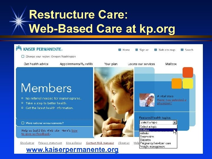 Restructure Care: Web-Based Care at kp. org www. kaiserpermanente. org