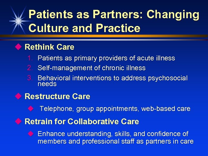 Patients as Partners: Changing Culture and Practice u Rethink Care 1. 2. 3. Patients