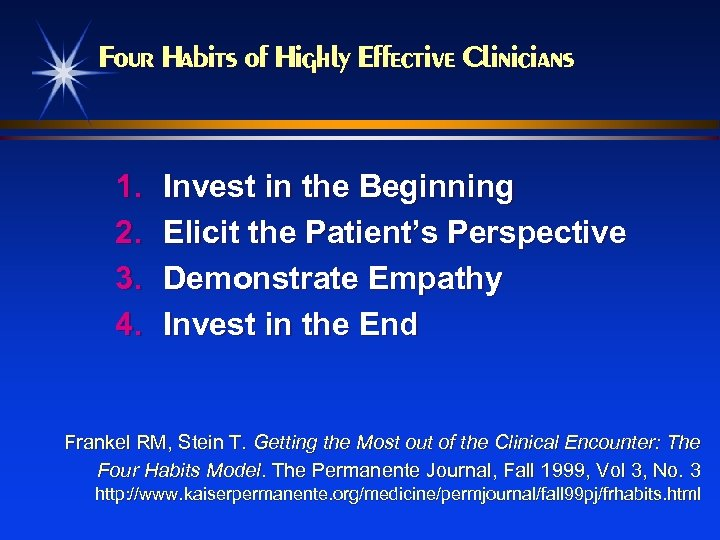 Four Habits of Highly Effective Clinicians 1. 2. 3. 4. Invest in the Beginning