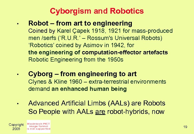 Cyborgism and Robotics • Robot – from art to engineering Coined by Karel Çapek