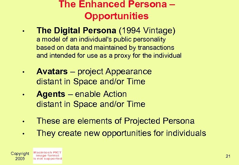 The Enhanced Persona – Opportunities • The Digital Persona (1994 Vintage) a model of