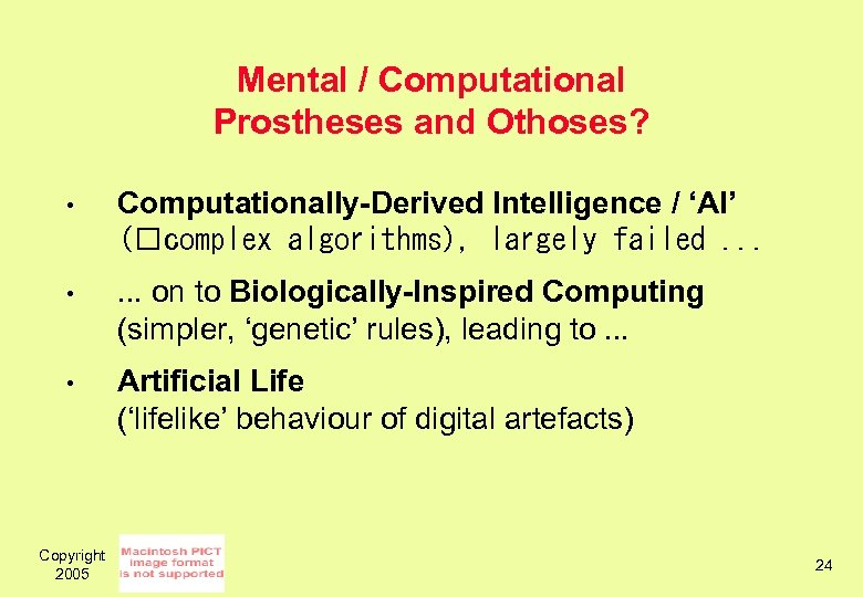 Mental / Computational Prostheses and Othoses? • Computationally-Derived Intelligence / 'AI' ( complex algorithms),