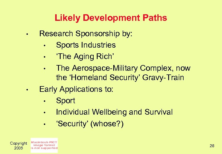 Likely Development Paths • • Copyright 2005 Research Sponsorship by: • Sports Industries •
