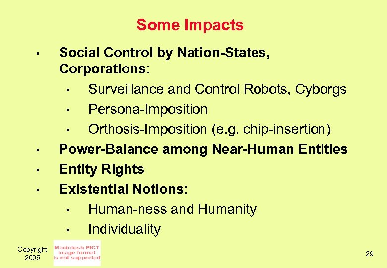 Some Impacts • • Copyright 2005 Social Control by Nation-States, Corporations: • Surveillance and