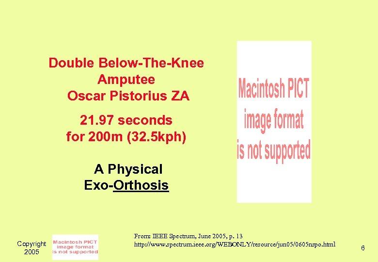 Double Below-The-Knee Amputee Oscar Pistorius ZA 21. 97 seconds for 200 m (32. 5