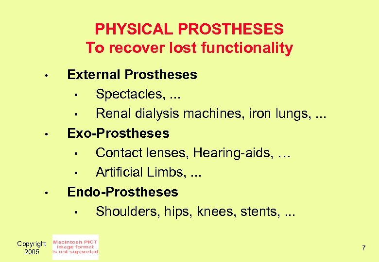 PHYSICAL PROSTHESES To recover lost functionality • • • Copyright 2005 External Prostheses •