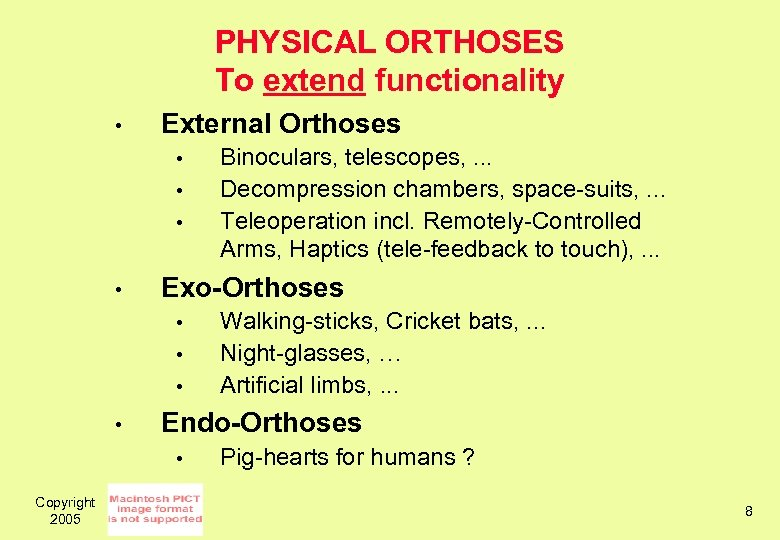 PHYSICAL ORTHOSES To extend functionality • External Orthoses • • Exo-Orthoses • • Walking-sticks,