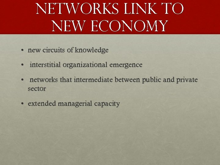Networks link to new economy • new circuits of knowledge • interstitial organizational emergence