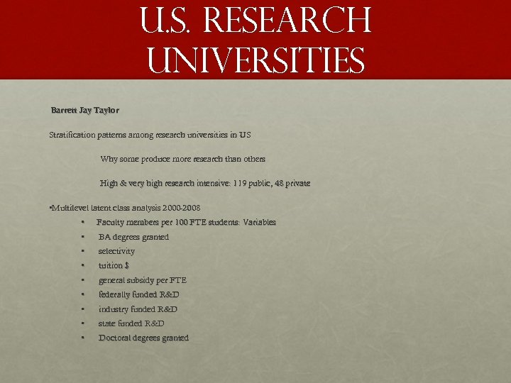 U. S. Research Universities Barrett Jay Taylor Stratification patterns among research universities in US