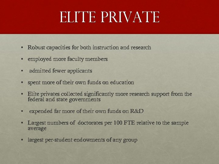Elite private • Robust capacities for both instruction and research • employed more faculty
