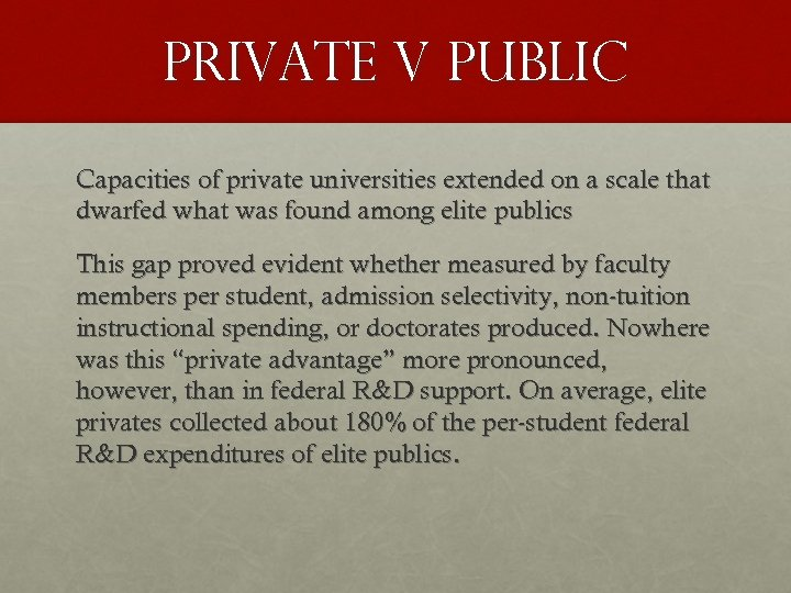 Private v Public Capacities of private universities extended on a scale that dwarfed what